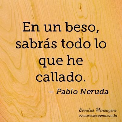 Frases De Amor Pablo Neruda Mensagens Poemas Poesias Versos