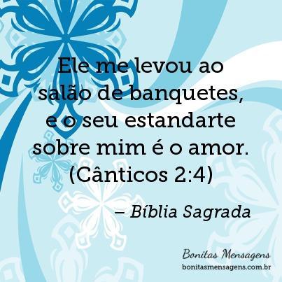 Ele me levou ao salão de banquetes, e o seu estandarte sobre mim é o amor. (Cânticos 2:4)