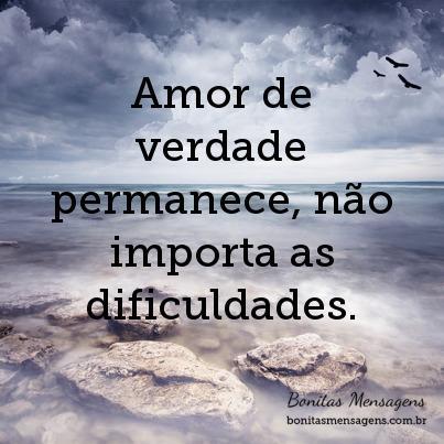 Amor de verdade permanece, não importa as dificuldades.