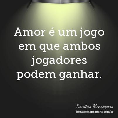 Amor é um jogo em que ambos jogadores podem ganhar.