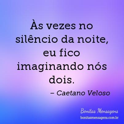 Frases De Amor Caetano Veloso Saudades Mensagens Poemas Poesias