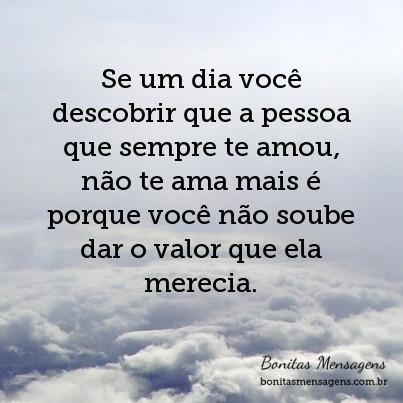 Se Um Dia Você Descobrir Que A Pessoa Que Sempre Te Amou Não Te Ama