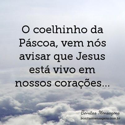 O coelhinho da Páscoa, vem nós avisar que Jesus está vivo em nossos corações...