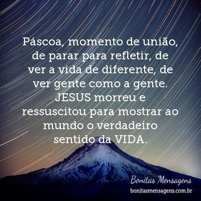 Páscoa, momento de união, de parar para refletir, de ver a vida de diferente, de ver gente como a gente. JESUS morreu e ressuscitou para mostrar ao mundo o verdadeiro sentido da VIDA.