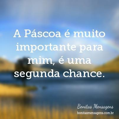 A Páscoa é muito importante para mim, é uma segunda chance.