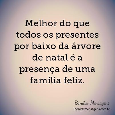 Melhor do que todos os presentes por baixo da árvore de natal é a presença de uma família feliz.