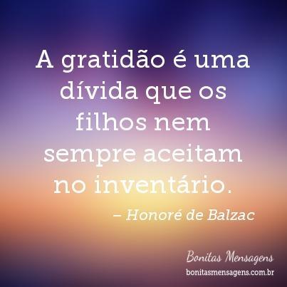 A gratidão é uma dívida que os filhos nem sempre aceitam no inventário.